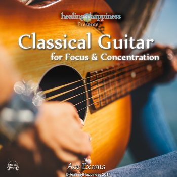 Classical Guitar for Focus & Concentration - Ace Exams Study Music